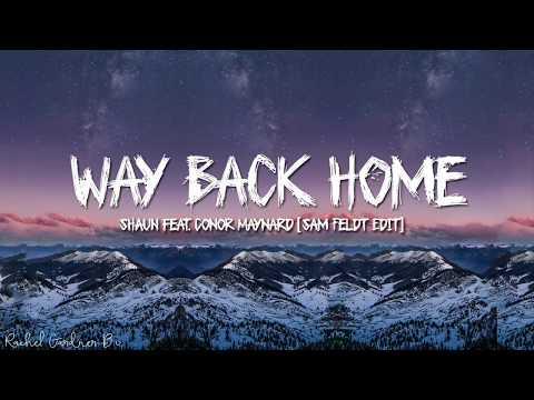 SHAUN – Way Back Home (English&Korean Version) Feat. Conor Maynard [Sam Feldt Edit] (Lyrics)
