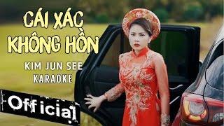 karaoke  cai xac khong hon - kim jun see
