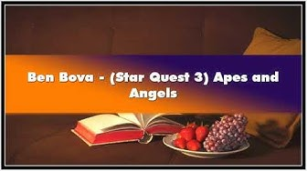 Ben Bova Star Quest 3 Apes and Angels Audiobook