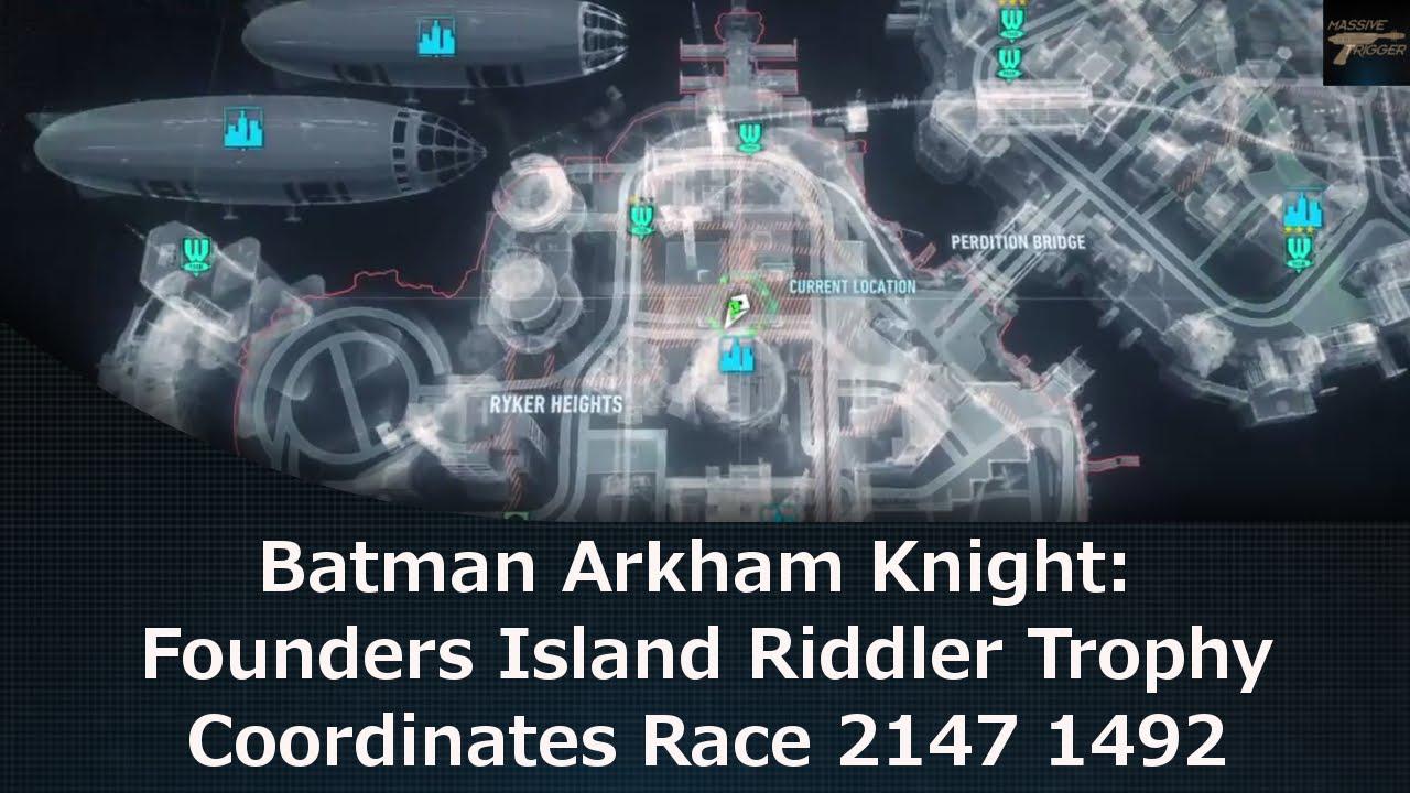 Founders Island Subway Map.Batman Arkham Knight Founders Island Riddler Trophy Coordinates Race 2147 1492