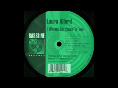 Laura Alford - I Wanna Get Close To You - Byron Burke Club Mix