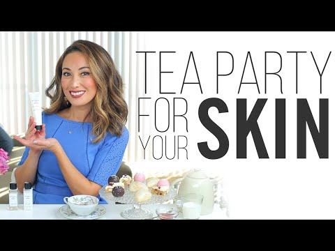 Tea Party For Your Skin!