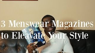 3 Menswear Magazines To Elevate Your Style |Mens Fashion Tips |GQ | Esquire | The Rake