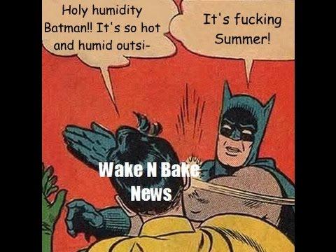 Wake N Bake News #44