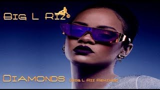 Rihanna - Diamonds (Big L Riz Remix)