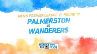 Palmerston vs Wanderers: Round 18 - Men's Premier League: 2018/19 TIO NTFL