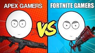 Apex Legends Gamers VS Fortnite Gamers