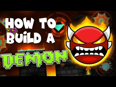 How To Build A Demon Level In Geometry Dash [2018 Edition]