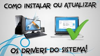 Como instalar drivers em qualquer Computador ou Notebook!
