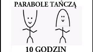 10h godzin Parabole tańczą tancza 600 minut