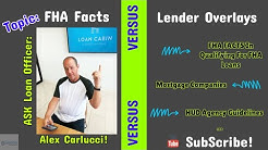 FHA Facts Versus Lender Overlays By Mortgage Companies