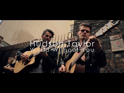 Hudson Taylor  //  World Without You