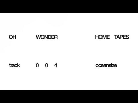 Oh Wonder – Oceansize