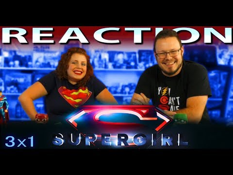 "Supergirl 3x1 REACTION!! ""Girl of Steel"""