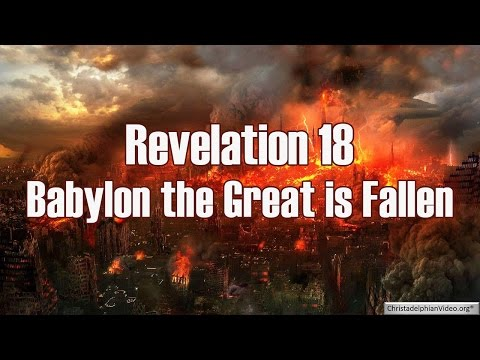 Revelation 18: Babylon the Great is fallen