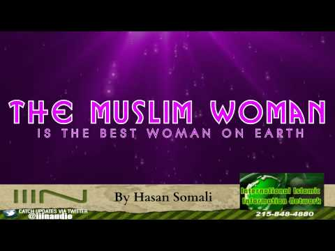 The Muslim Woman Is The Best Woman On Earth