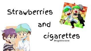 STRAWBERRIES & CIGARETTES | Nightcore ~Request~