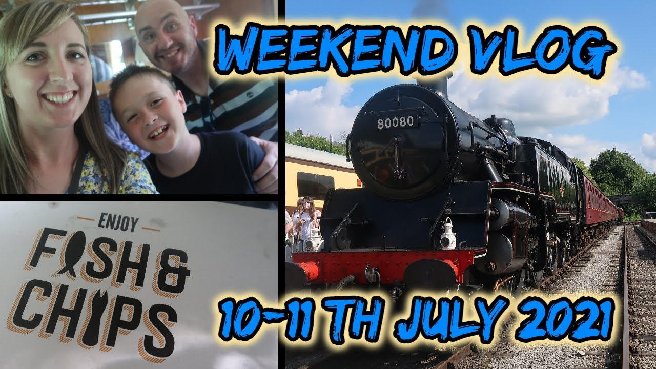 Weekend Vlog | Ecclesbourne Valley Railway Fish and Chip Train | 10th-11th July 2021