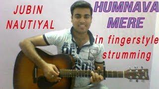 Download Lagu Humnava Mere || Jubin Nautiyal || Cover By Tushar || Fingerstyle Strumming MP3