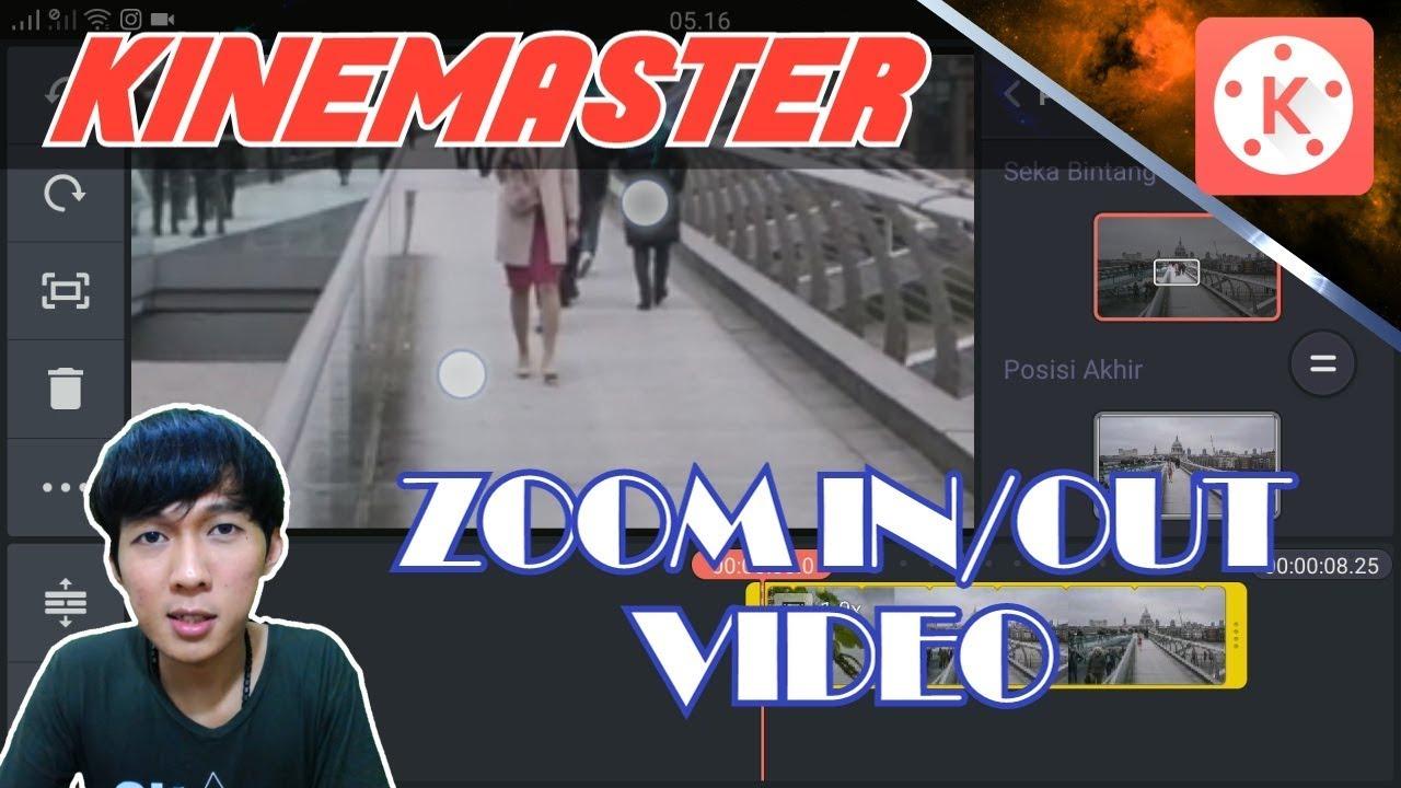 Kinemaster Cara Zoom In Dan Zoom Out Video Youtube