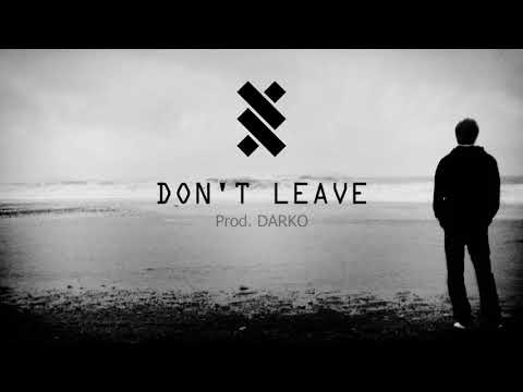 Sad XXXTENTACION Type Beat | Guitar Trap Instrumental | DON'T LEAVE | Prod. DARKO
