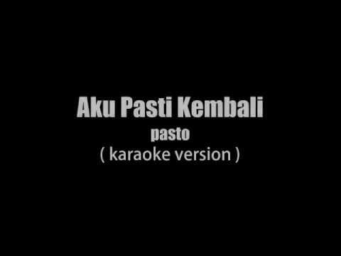 Pasto - Aku pasti kembali karoeke version