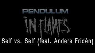 Pendulum (feat. Anders Fridén) - Self vs. Self  [HD/HQ + Equalizer Lyrics in Video]