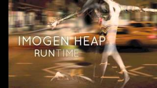 Run-Time - Imogen Heap