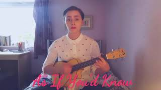 As If You'd Know | Original Song