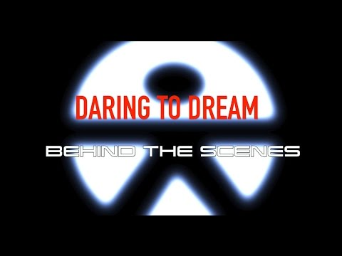 DARING TO DREAM | Behind the Scenes