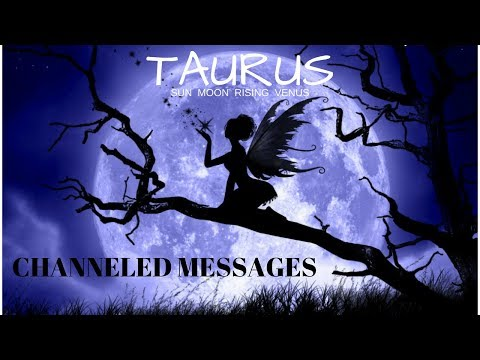 MY DEAR TAURUS*ITS TIME TO FACE IT*LETS CHAT*MY SPECIAL CHANNELED MESSAGES FROM SPIRIT TO YOU*
