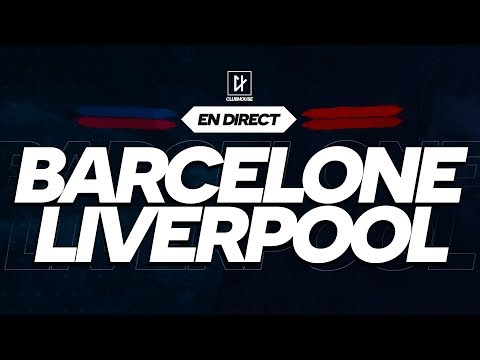 🔴 [ DIRECT / LIVE ] BARCELONE - LIVERPOOL // CHAMPIONS LEAGUE // Club House