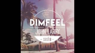 Dimfeel feat John Larry - Sasha
