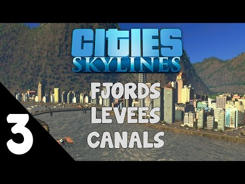 Cities: Skylines - Fjords, levees and canals 3