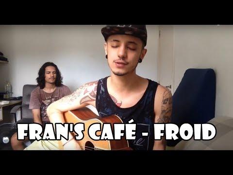 Froid - Fran's Café (Cover Gustavo Massula)