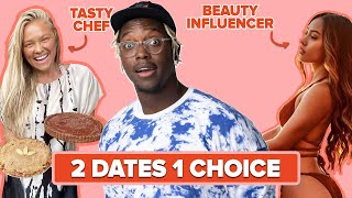Will He Choose To Date A Tasty Chef Or A Beauty Influencer?