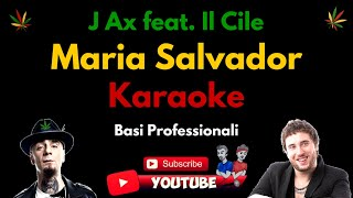 MARIA SALVADOR (J Ax feat. Il Cile) BASE KARAOKE Professionale + TESTO Hd
