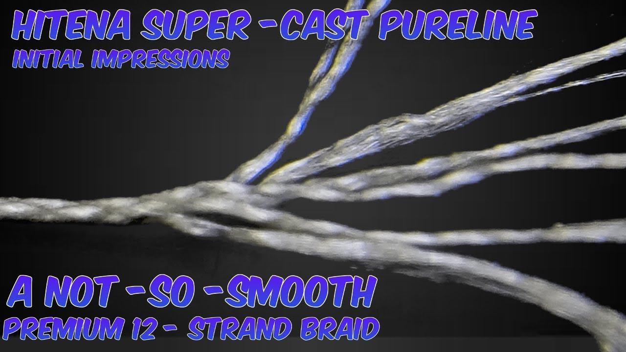 Hitena Super Cast PureLine 12 strand braided fishing line review