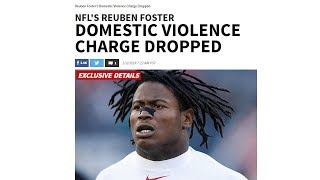 Reuben Foster Domestic Violence Charges Dropped...Again
