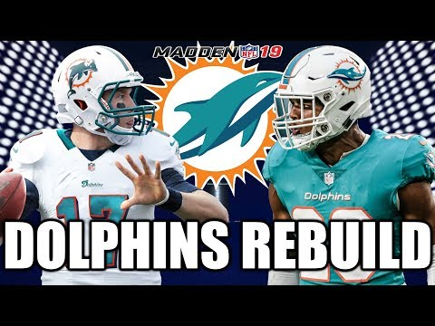 Rebuilding The Miami Dolphins - Madden 19 Connected Franchise Realistic Rebuild