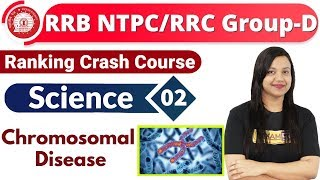 Class-02|RRB NTPC (CBT-I)|| Ranking Crash Course || Science| By Amrita Maam ||Chromosomal Disease