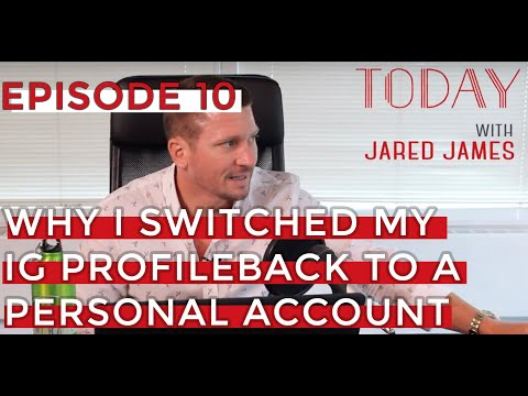 Why I Switched My Instagram Profile Back To A Personal Account | Today with Jared James | Ep. 010