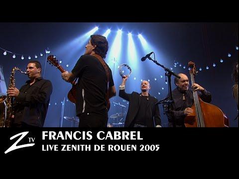 Francis Cabrel  En Concert au Zénith de Rouen  FULL LIVE HD