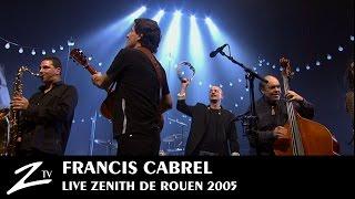 Francis Cabrel - En Concert au Zénith de Rouen - FULL LIVE HD