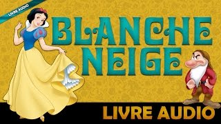 Livre Audio: Blanche Neige [Un Conte De Fées Des Frères Grimm]
