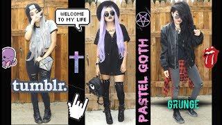 ❤ 3 Outfits estilo TUMBLR, PASTEL GOTH y GRUNGE + Haul ❤/ Natii Lo