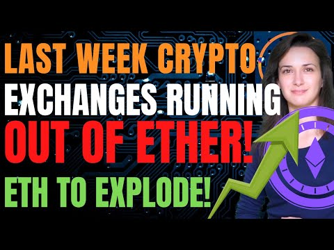 exchanges-running-out-of-ether!-(eth-to-explode!)---last-week-crypto