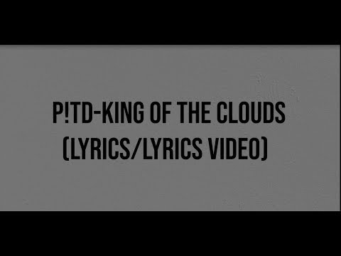 Panic At The Disco-King Of The Clouds (Lyrics&Lyrics Video)