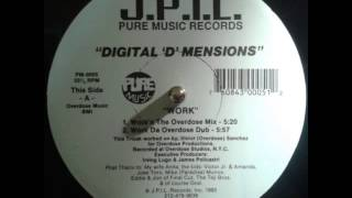 "Digital ""D"" Mensions - Work (Work Da Overdose Dub)"