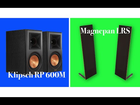 Klipsch RP 600M & Magnepan LRS — two amazingly affordable audiophile speakers